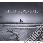 Great Reversals - To The Ends Of The Earth cd musicale di Reversals Great
