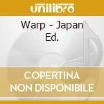 WARP - JAPAN ED. cd musicale di NEW MUSIK