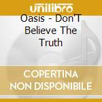 Don't believe the truth - jpn - cd musicale di Oasis