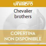 Chevalier brothers cd musicale di Brothers Chevalier