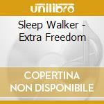 Sleep Walker - Extra Freedom cd musicale di SLEEPWALKER