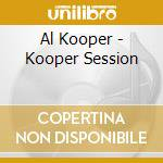 Al Kooper - Kooper Session cd musicale di FRITSCH TODD
