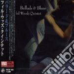 Phil Woods - Ballads & Blues cd musicale di Quintet Woods