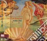 Roma Trio - The Four Seasons cd musicale di Trio Roma