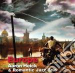 Aaron Heick And Romantic Jazz Trio - Europe cd musicale di Aaron Heick