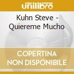 Kuhn Steve - Quiereme Mucho cd musicale di Steve Kuhn