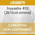 Inuyasha #02 (2�col.sonora) cd musicale