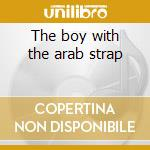 The boy with the arab strap cd musicale di Belle & sebastian