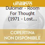 Room for thought cd musicale di DULCIMER