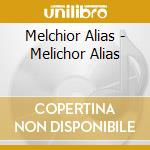 Melchior alias cd musicale di Alias Melchior