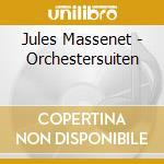 SUITE N.1 OP.13, SUITE DA ESCLARMONDE, S cd musicale di Jules Massenet