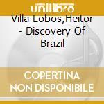 Descobrimento do brasil (suite n.1 > n.4 cd musicale di Lobos Villa