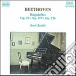 Beethoven Ludwig Van - Bagatelle N.1 > N.7 Op.33, N.1 > N.11 Op.119, N.1 > N.6 Op.126 cd musicale di Beethoven ludwig van