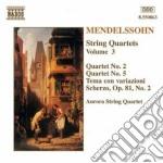 Mendelssohn Felix - Quartetti X Archi Vol.3: N.2 Op.13, N.5op.44, Tema Con Variazioni N.1 Op.81, Sc cd musicale di Felix Mendelssohn