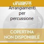 Arrangiamenti per percussione cd musicale di Artisti Vari