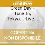 Tune in tokyo...live e.p. cd musicale di Green Day