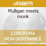 Mulligan meets monk cd musicale di Gerry Mulligan