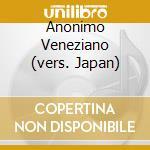ANONIMO VENEZIANO  (VERS. JAPAN) cd musicale di O.S.T.
