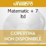 Matematic + 7 ltd cd musicale di John Foxx