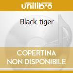 Black tiger cd musicale di Y & t