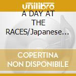 A DAY AT THE RACES/Japanese Edition cd musicale di QUEEN