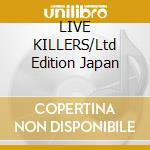 LIVE KILLERS/Ltd Edition Japan cd musicale di QUEEN