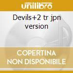 Devils+2 tr jpn version cd musicale di Eyes 69