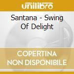 Swing of delight 20bit cd musicale di Santana & mclaughlin