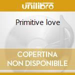 Primitive love cd musicale di Gloria Estefan