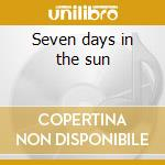 Seven days in the sun cd musicale