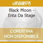 Enta da stage cd musicale di Moon Black