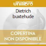 Dietrich buxtehude cd musicale di Buxheimer