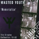 Wasted Youth - Memorialize cd musicale di Youth Wasted
