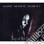 Anne Marie Hurst - Day Of All Days cd musicale di Annie marie Hurst