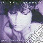 Johnny Thunders - Que Sera Sera cd musicale di Johnny Thunders