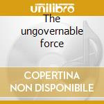 The ungovernable force cd musicale