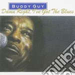 Buddy Guy - Damn Right  I've Got The Blues cd musicale di GUY BUDDY