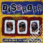 Disorder - Live In Oslo / Violent W cd musicale di DISORDER