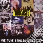 Outcasts - Punk Singles Collection cd musicale di OUTCASTS