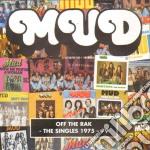 Mud - Off The Rak: The Singles 1975-79 cd musicale di MUD