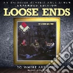 Loose Ends - So Where Are You? - Expanded Edition cd musicale di Ends Loose