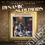 Dynamic Superiors - You Name It - Expanded Edition cd musicale di Superiors Dynamic