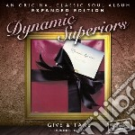Dynamic Superiors - Give & Take - Expanded Edition cd musicale di Superiors Dynamic