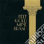 Felt - Goldmine Trash cd musicale di FELT