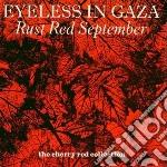 Eyeless In Gaza - Rust Red September cd musicale di EYELESS IN GAZA