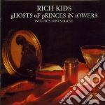 Rich Kids - Ghost Of Princes In Towe cd musicale di Kids Rich