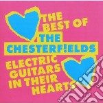 Chesterfields - Electric Guitars In Their Hearts cd musicale di CHESTERFIELDS