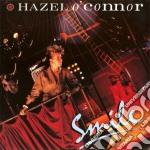 O'connor, Hazel - Smile cd musicale di Hazel O'connor