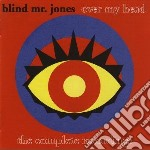 OVER MY HEAD-THE COMPLETE RECORDINGS      cd musicale di BLIND MR JONES