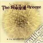 SHINING BREEZE: THE SLOWDIVE ANTHOLOGY    cd musicale di SLOWDIVE